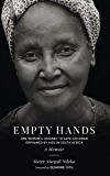 Empty Hands, A Memoir: One Woman's Journey to Save Children Orphaned by AIDS in South Africa (Sacred Activism)