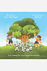 High Five A Tree: Give Thanks For The Oxygen We Breathe (Conscientious Kids Books) Paperback