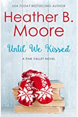 Until We Kissed (Pine Valley Book 6) Kindle Edition