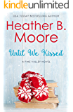 Until We Kissed (Pine Valley Book 6)