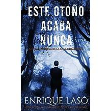 Este Otoño Acaba Nunca: Una nueva novela negra para el agente del FBI (Ethan Bush nº 9) (Spanish Edition) Jul 02, 2018