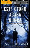 Este Otoño Acaba Nunca: Una nueva novela negra para el agente del FBI (Ethan Bush nº 9)