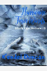 Hurricane Force Winds (Black Ops Heroes Book 3) Kindle Edition