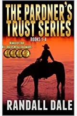 "The Pardner's Trust Series: The First, Second, Third and Fourth Books In The ""Pardner's Trust"" Western Series Kindle Edition"