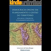 Democracia online em planejamento e gestão do território mídia social e ferramentas de planejamento participativo