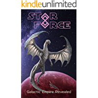 Star Force: Galactic Empire Revealed (Star Force Universe  Book 63)