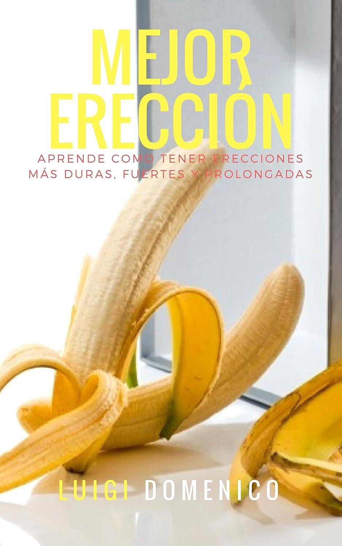 Alimentos y frutas para una buena ereccion