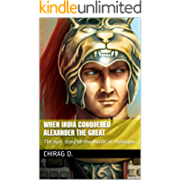 When India Conquered Alexander the Great: The epic story of the Battle of Hydaspus.