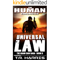 Universal Law: Set in The Human Chronicles Universe (The Adam Cain Saga Book 6)