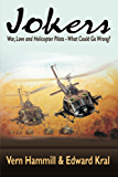 Jokers: War, Love & Helicopter Pilots...What Could go Wrong?