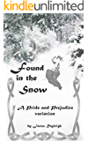 Found in the Snow: A Pride and Prejudice Variation (English Edition)