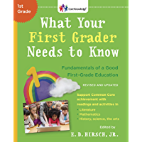 What Your First Grader Needs to Know (Revised and Updated): Fundamentals of a Good First-Grade Education (The Core Knowledge Series)