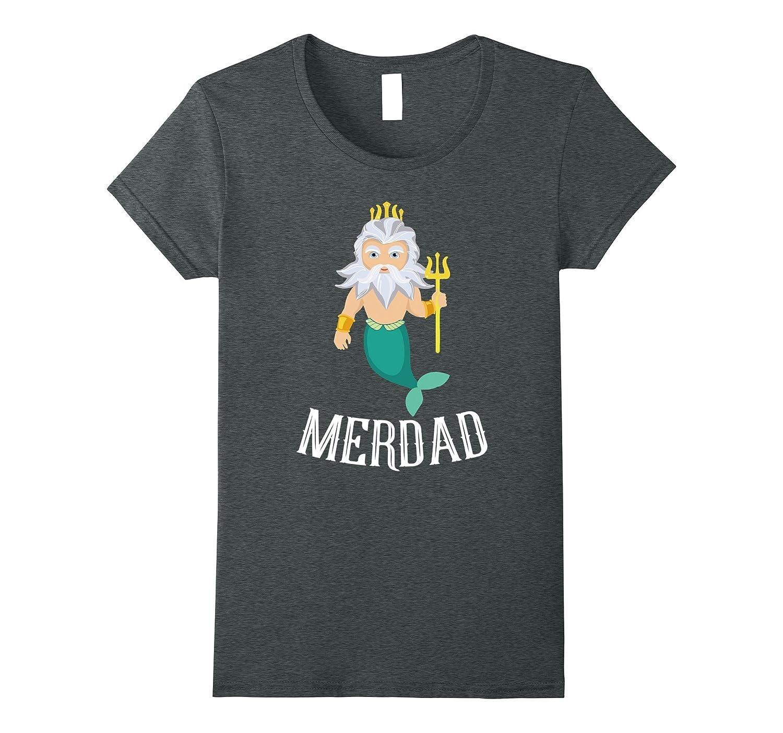 Funny Merdad T Shirt Father of A Mermaid Birthday TShirt