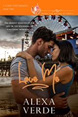 Love Me: A clean, sweet, faith-filled small-town romance, where life begins at forty (Chapel Cove Romances Book 2) Kindle Edition