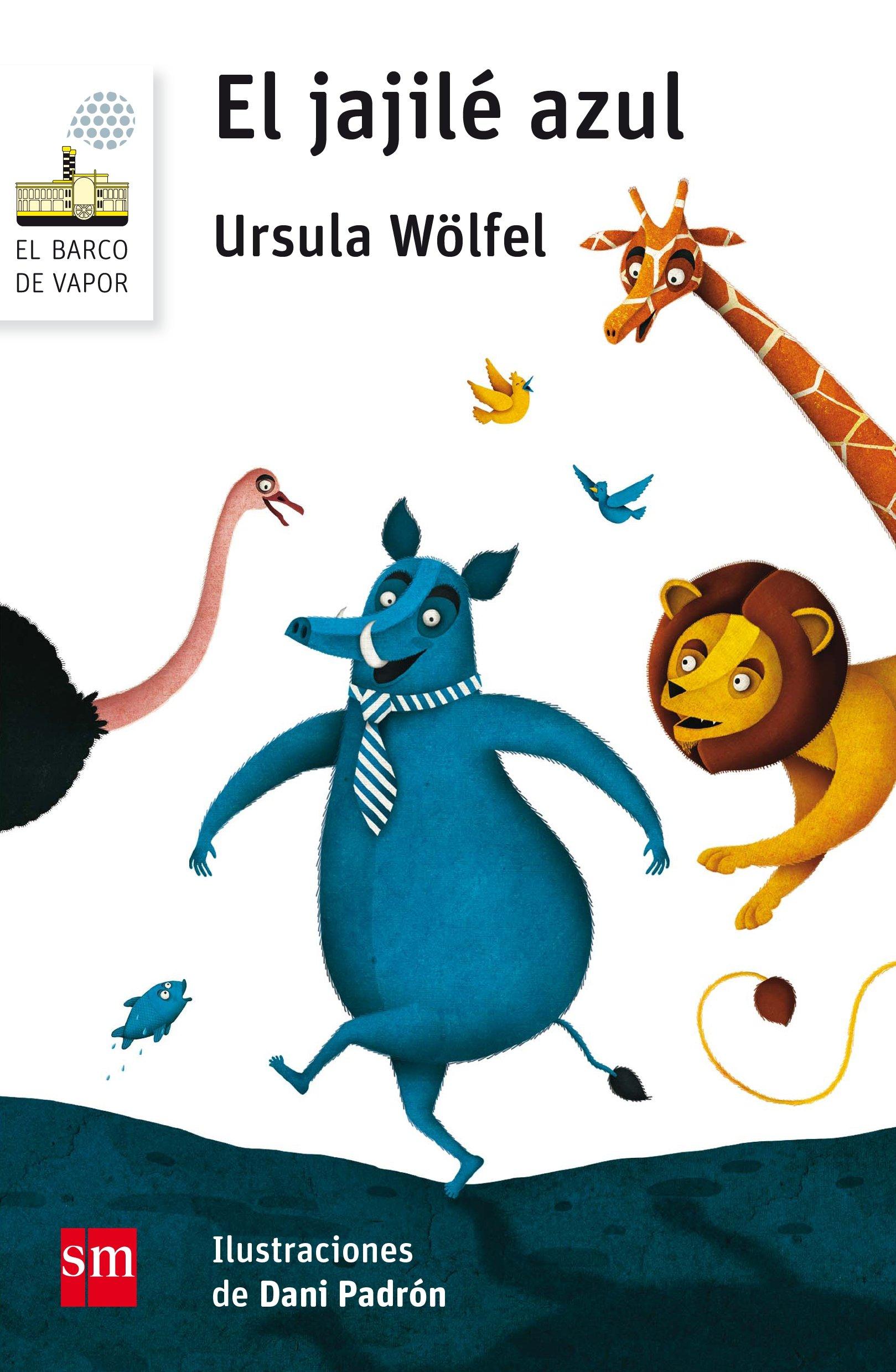 El jajilé azul (El Barco de Vapor Blanca): Amazon.es: Ursula Wölfel, Daniel Iglesias Padrón, Carmen Bas López: Libros