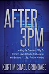 """After 3PM: Asking the question: """"Why do teachers have unlawful relationships with students?"""" ...by a teacher who did Kindle Edition"""