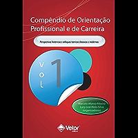 Compêndio de Orientação Profissional e de Carreira Vol.1: Enfoques Teóricos contemporâneos e modelos de intervenção
