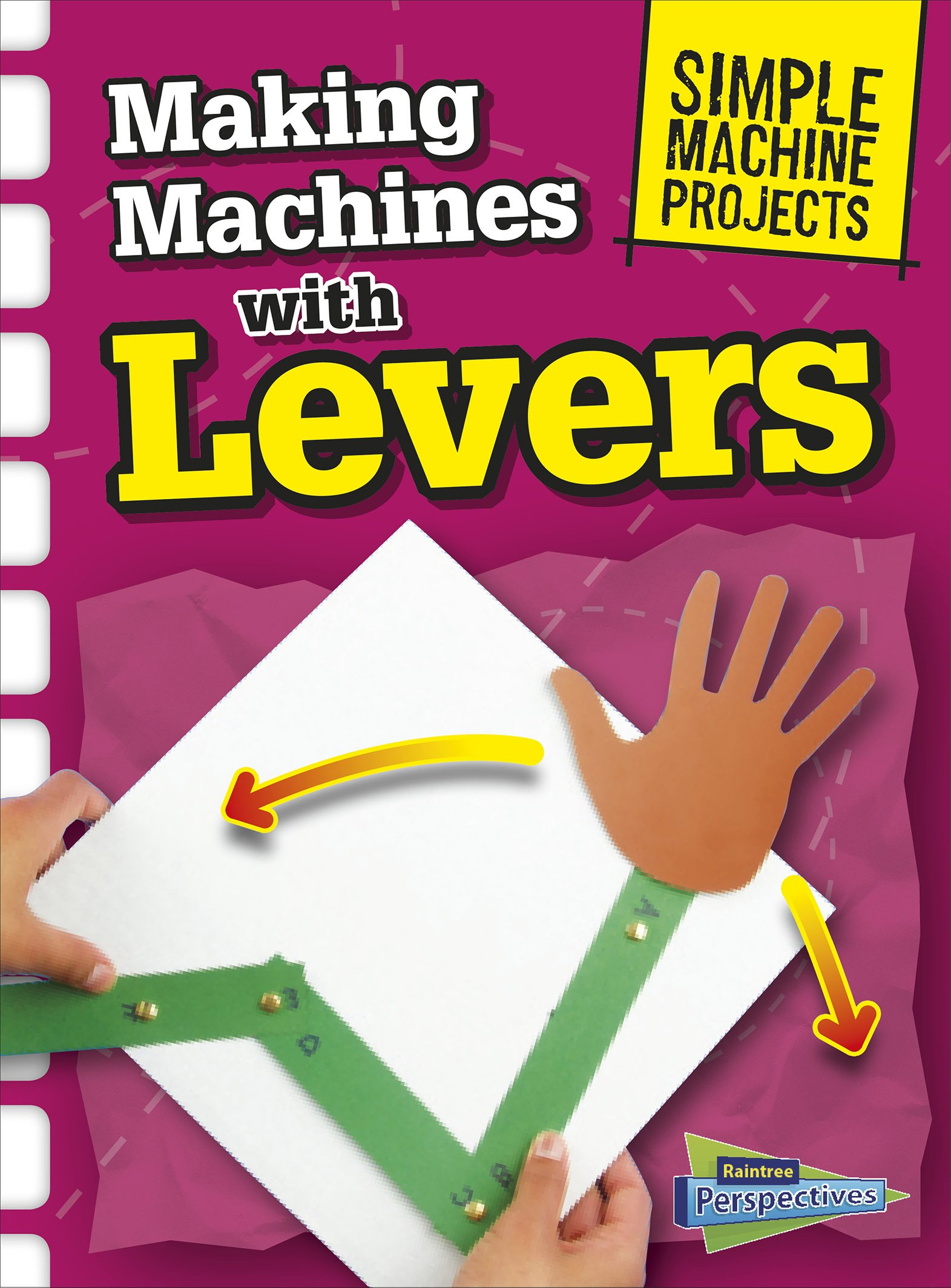 making machines with levers simple machine projects chris oxlade
