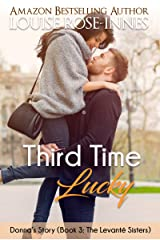 Third Time Lucky (Donna's Story): The Levanté Sisters Series - Book 3 Kindle Edition