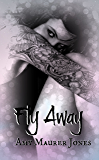 Fly Away (The Wildflower Series Book 2)