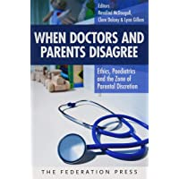 When Doctors and Parents Disagree: Ethics, Paediatrics and the Zone of Parental Discretion