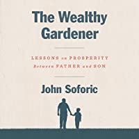 The Wealthy Gardener: Lessons on Prosperity Between Father and Son