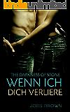 The Darkness of Stone: Wenn ich dich verliere