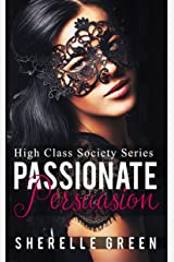 Passionate Persuasion (High Class Society Book 4) Kindle Edition