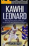 Kawhi Leonard: The Inspiring Story of One of Basketball's Best All-Around Players (Basketball Biography Books) (English Edition)