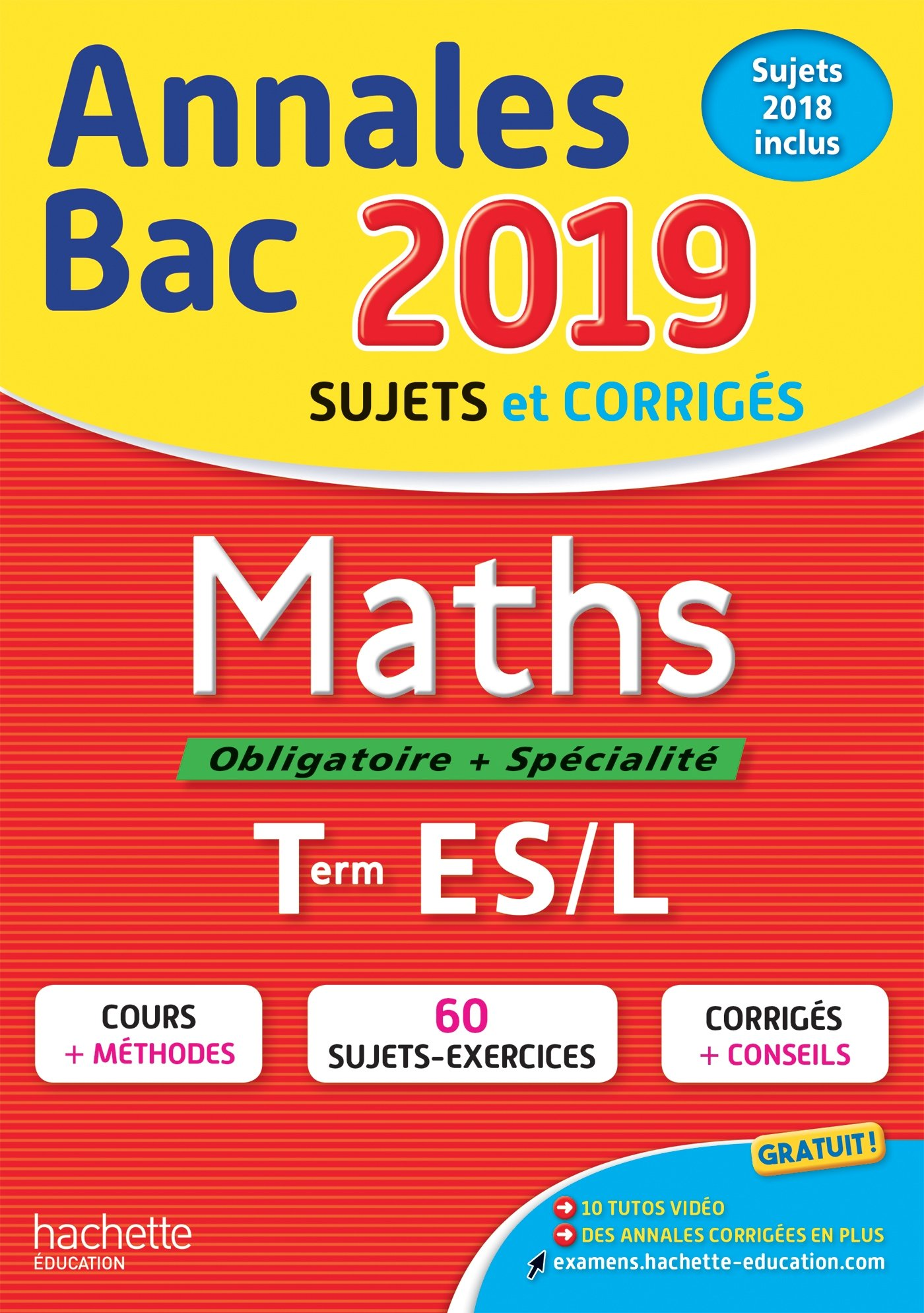 Annales Bac 2019 Maths Tles ES/L (Annales du Bac): Amazon.es: Jean Pierre Haure, François Lavandier: Libros en idiomas extranjeros