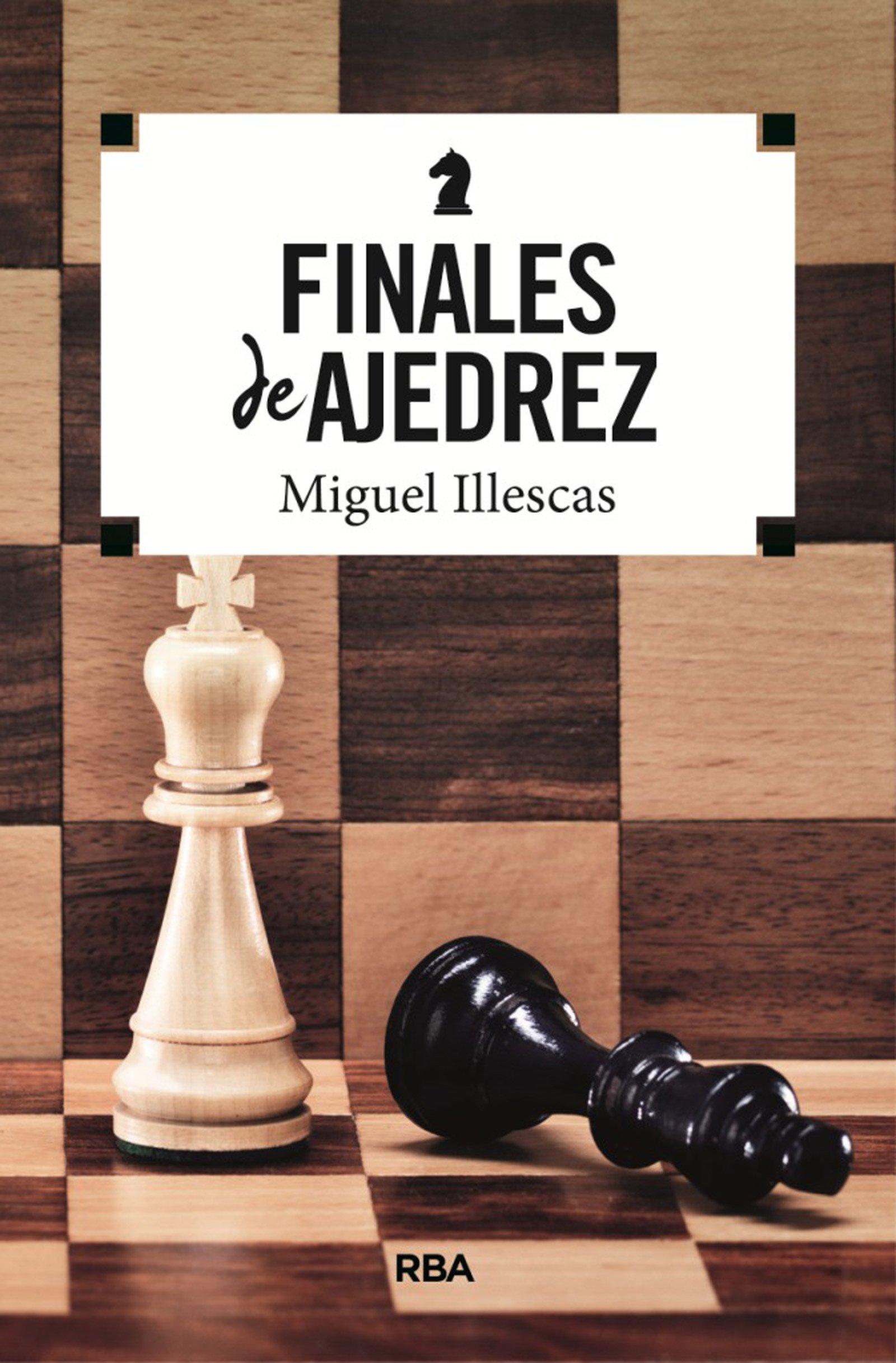 Finales de ajedrez (PRACTICA): Amazon.es: Miguel Illescas Córdoba: Libros