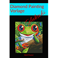 Diamond Painting Vorlagen: Glubschi der Frosch (German Edition)