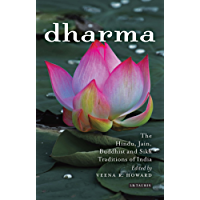 Dharma: The Hindu, Jain, Buddhist and Sikh Traditions of India (Library of Modern Religion Book 41) (English Edition)