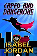 Caped and Dangerous: Superhero romantic comedy (Grumpy Superheroes Book 1) Kindle Edition