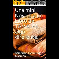 Una mini Novela o un Libro de TAMALES… algo diferente!