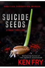 Suicide Seeds: A GMO Thriller Kindle Edition