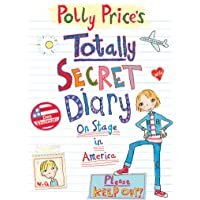 Polly Price's Totally Secret Diary: On Stage in America^Polly Price's Totally Secret Diary: On Stage in America