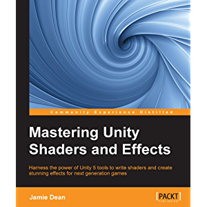 Unity Shaders and Effects Cookbook, Kenneth Lammers, eBook