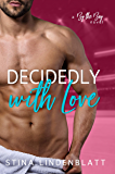 Decidedly With Love (By The Bay Book 3)