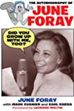 Did You Grow Up with Me, Too? - The Autobiography of June Foray