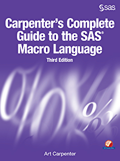 Sas certification prep guide advanced programming for sas 9 fourth carpenters complete guide to the sas macro language third edition fandeluxe Image collections
