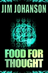 Food for Thought: A Psychological Sci-Fi Thriller Kindle Edition