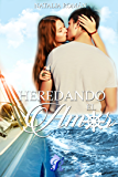 Heredando el amor (Romantic Ediciones) (Spanish Edition)