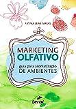 Marketing olfativo : Guia para aromatização de ambientes