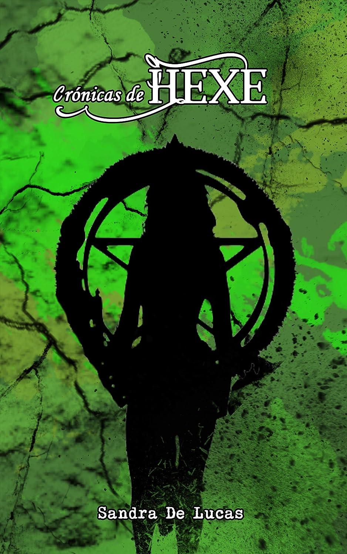 Crónicas de Hexe (Crónicas de las Brujas nº 1) eBook: De Lucas ...