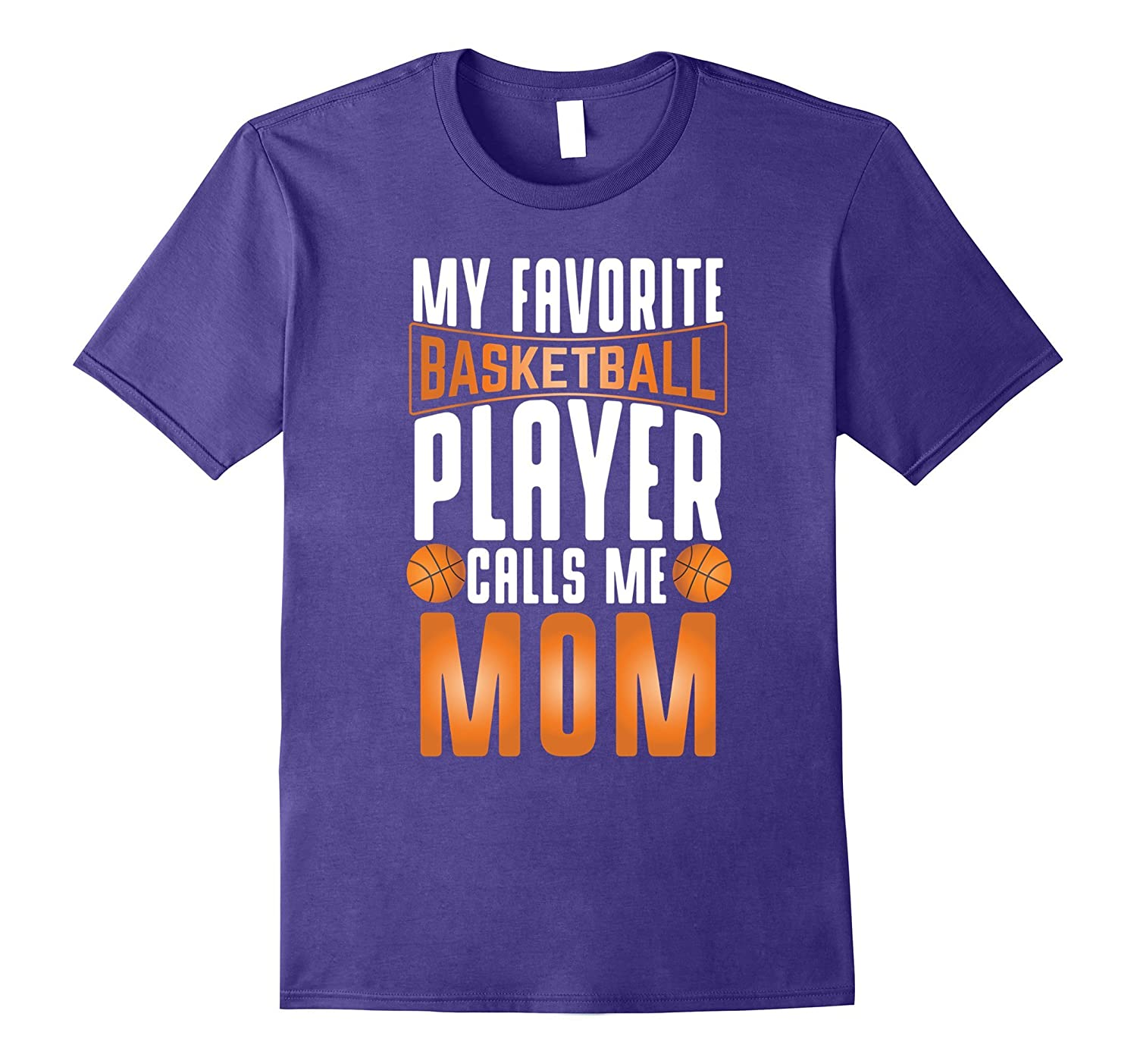 My Favorite Basketball Player Calls Me Mom Basketball Shirt-BN