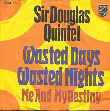 sir douglas quintet wasted days wasted nights me and my destiny