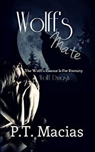 Wolff's Mate: The Wolff's Essence Is For Eternity (Wolff Dynasty Book 1)