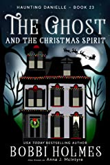 The Ghost and the Christmas Spirit (Haunting Danielle Book 23) Kindle Edition