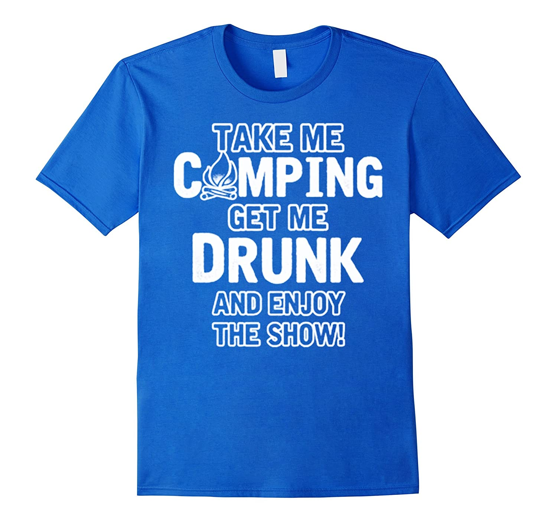 Take me camping get me drunk